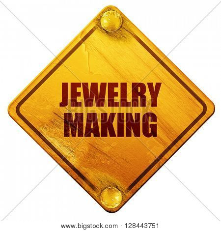 jewelry making, 3D rendering, isolated grunge yellow road sign
