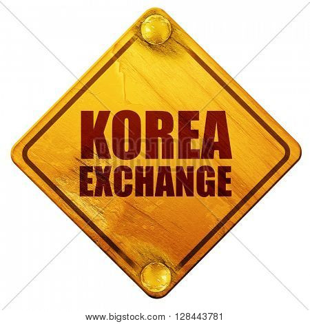 korea exchange, 3D rendering, isolated grunge yellow road sign