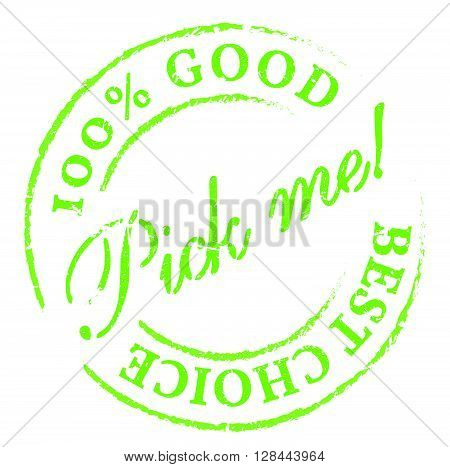 Pick Me! Green Rubber Stamp On White