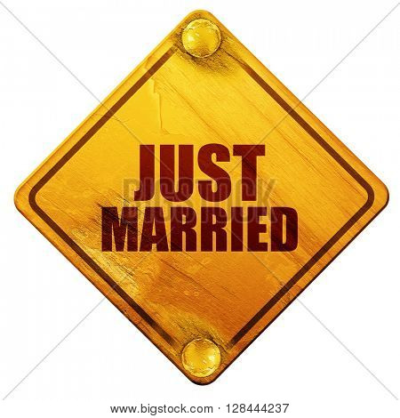 just married, 3D rendering, isolated grunge yellow road sign