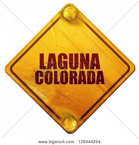 Laguna colorada, 3D rendering, isolated grunge yellow road sign