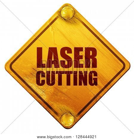 laser cutting, 3D rendering, isolated grunge yellow road sign