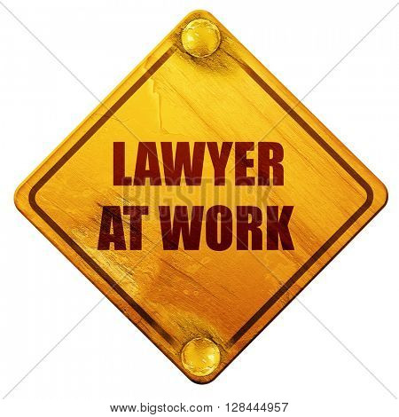 lawyer at work, 3D rendering, isolated grunge yellow road sign