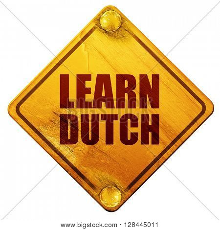 learn dutch, 3D rendering, isolated grunge yellow road sign