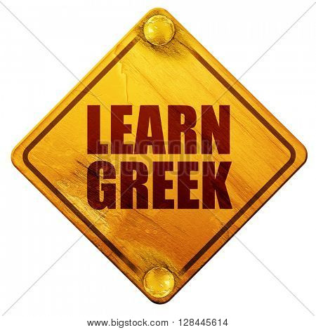 learn greek, 3D rendering, isolated grunge yellow road sign