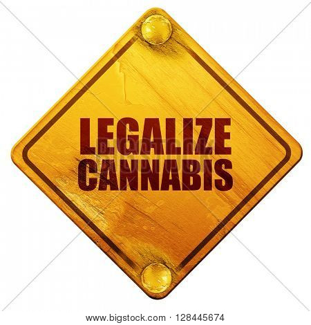 legalize cannabis, 3D rendering, isolated grunge yellow road sign