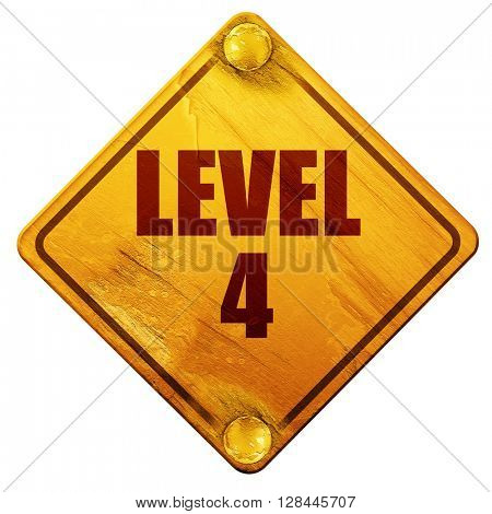 level 4, 3D rendering, isolated grunge yellow road sign