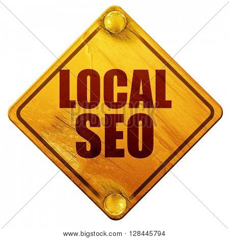 local seo, 3D rendering, isolated grunge yellow road sign