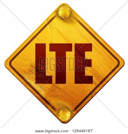 lte, 3D rendering, isolated grunge yellow road sign