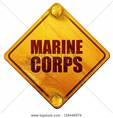 marine corps, 3D rendering, isolated grunge yellow road sign