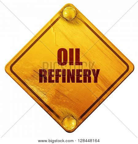 oil refinery, 3D rendering, isolated grunge yellow road sign