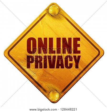 online privacy, 3D rendering, isolated grunge yellow road sign