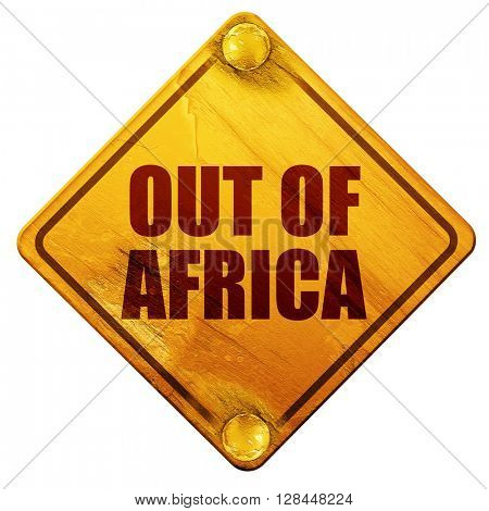 out of africa, 3D rendering, isolated grunge yellow road sign