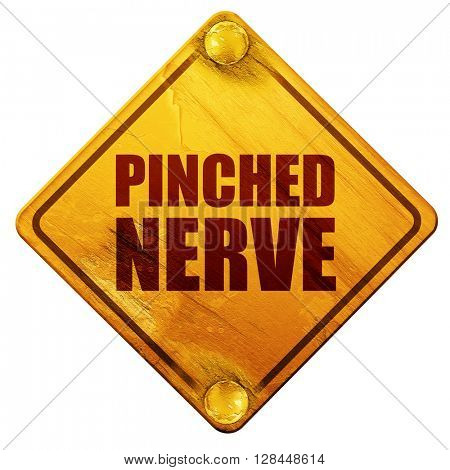 pinched nerve, 3D rendering, isolated grunge yellow road sign