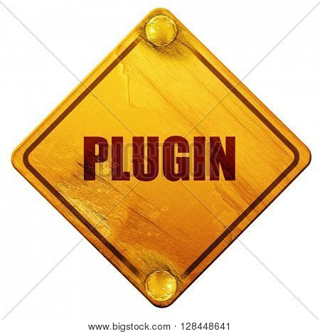 plugin, 3D rendering, isolated grunge yellow road sign
