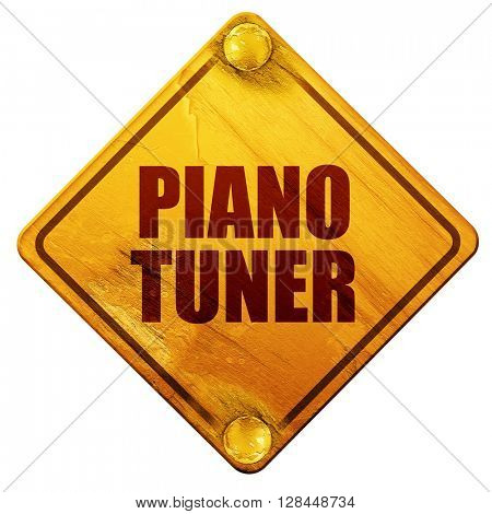 piano tuner, 3D rendering, isolated grunge yellow road sign