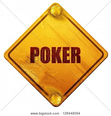 poker, 3D rendering, isolated grunge yellow road sign