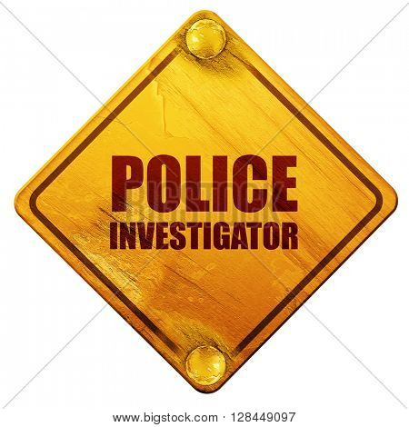 police investigator, 3D rendering, isolated grunge yellow road sign