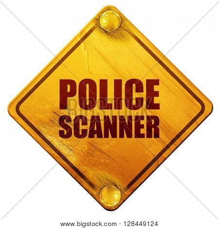 police scanner, 3D rendering, isolated grunge yellow road sign