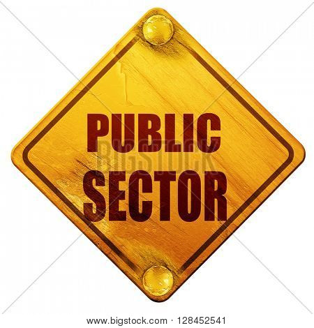 public sector, 3D rendering, isolated grunge yellow road sign