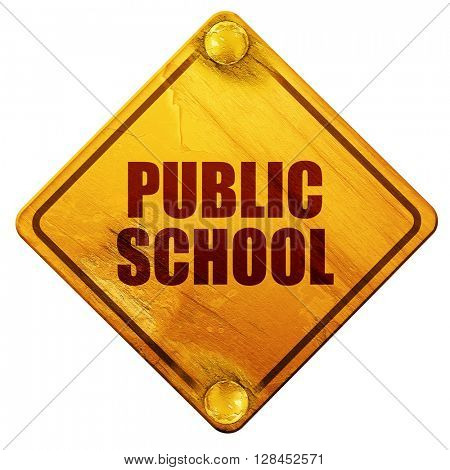 public school, 3D rendering, isolated grunge yellow road sign