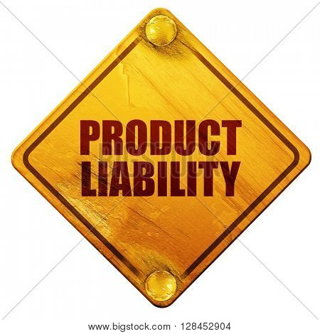 product liability, 3D rendering, isolated grunge yellow road sig