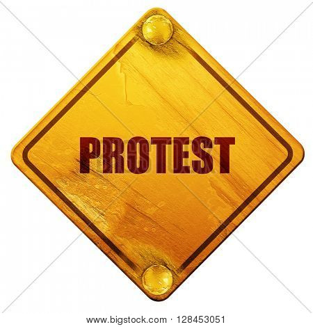 protest, 3D rendering, isolated grunge yellow road sign