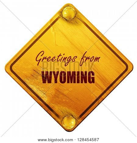 Greetings from wyoming, 3D rendering, isolated grunge yellow roa