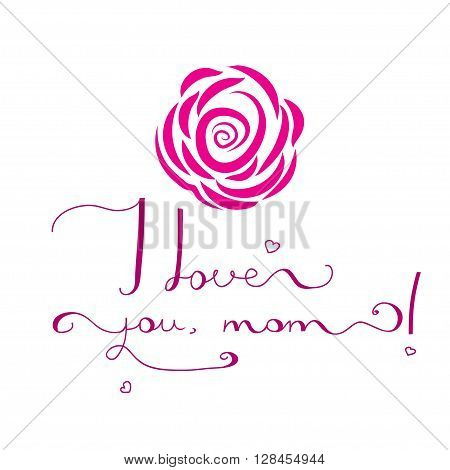 Beautiful design of card with original hand fonts - i love you, Mom - on white background. Design of cards for Mothers Day and birdhday