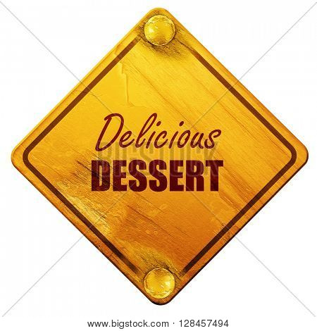 Delicious dessert sign, 3D rendering, isolated grunge yellow roa