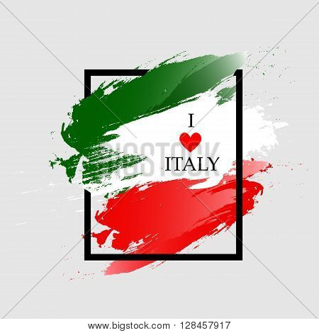 Italy grunge flag. Color frame with quote I love Italy. Vector illustration