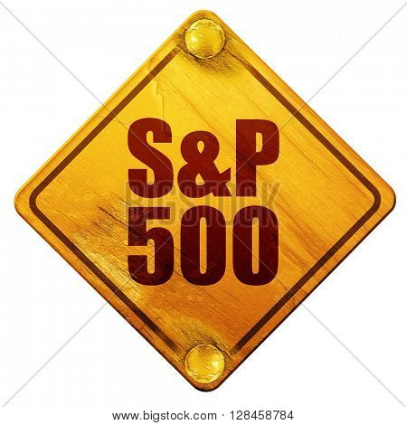 s&p 500, 3D rendering, isolated grunge yellow road sign