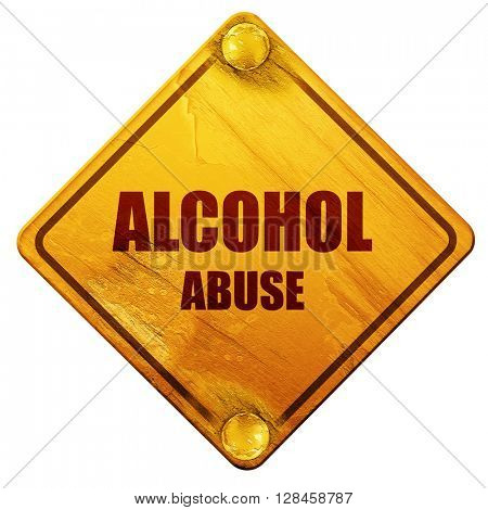 Alcohol abuse sign, 3D rendering, isolated grunge yellow road si