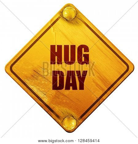 hug day, 3D rendering, isolated grunge yellow road sign