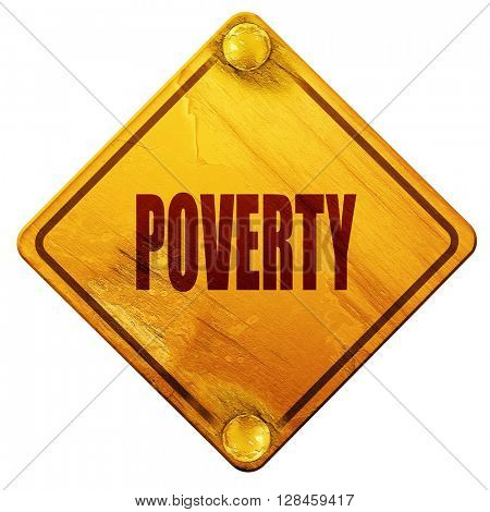 Poverty sign background, 3D rendering, isolated grunge yellow ro