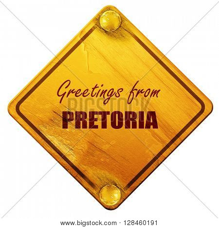 Greetings from pretoria, 3D rendering, isolated grunge yellow ro