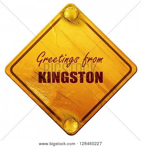 Greetings from kingston, 3D rendering, isolated grunge yellow ro