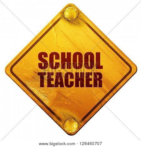 school teacher, 3D rendering, isolated grunge yellow road sign