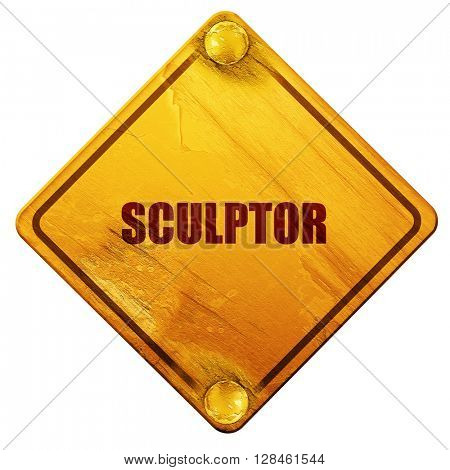 sculptor, 3D rendering, isolated grunge yellow road sign