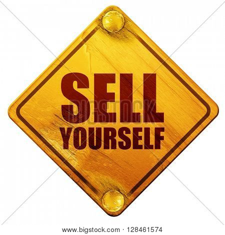 sell yourself, 3D rendering, isolated grunge yellow road sign