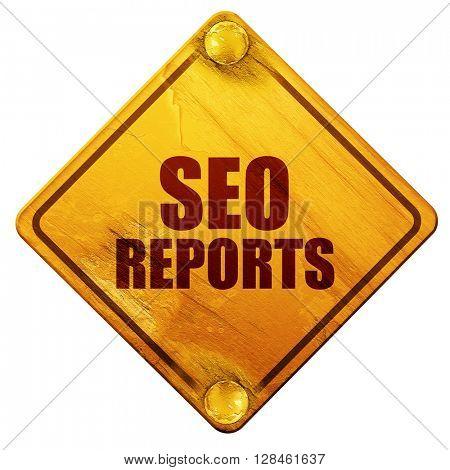 seo reports, 3D rendering, isolated grunge yellow road sign