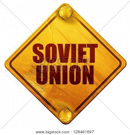soviet union, 3D rendering, isolated grunge yellow road sign