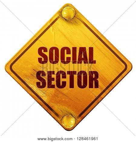 social sector, 3D rendering, isolated grunge yellow road sign