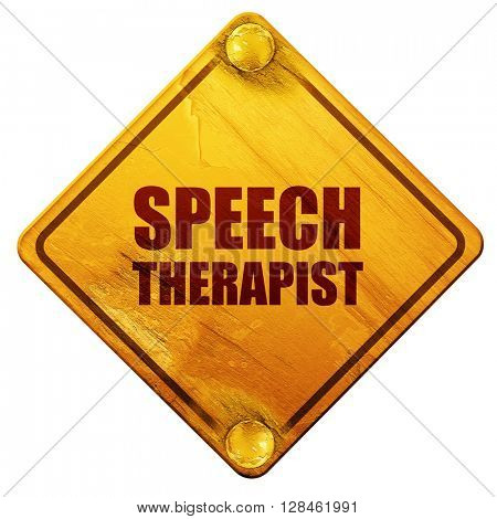 speech therapist, 3D rendering, isolated grunge yellow road sign