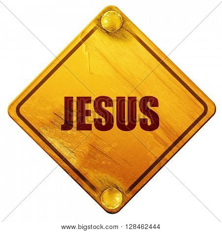jesus, 3D rendering, isolated grunge yellow road sign