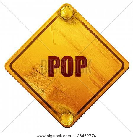 pop music, 3D rendering, isolated grunge yellow road sign