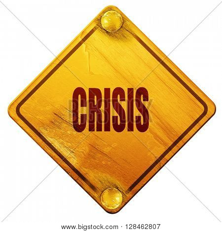 Crisis sign background, 3D rendering, isolated grunge yellow roa