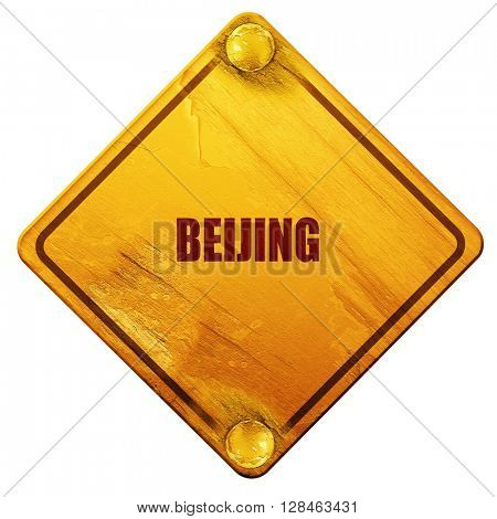 beijing, 3D rendering, isolated grunge yellow road sign