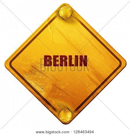 berlin, 3D rendering, isolated grunge yellow road sign