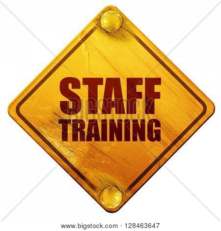 staff training, 3D rendering, isolated grunge yellow road sign